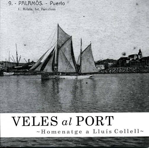 Veles al port. Homenatge a Lluís Collell